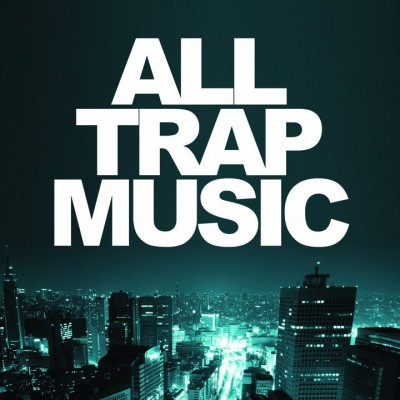 alltrapmusic vol1